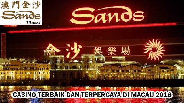 Casino Terbaik dan Terpercaya di Macau 2018 las vegas sands