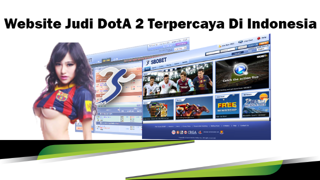 Langkah Bermain Di Website Judi DotA 2