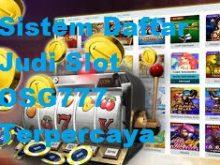 Sistem Daftar Judi Slot OSG777 Terpercaya